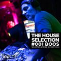 THE HOUSE SELECTION #001 BOOS