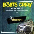 B3ATS CREW - EPISODE 14