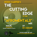 "The Afromentals Mix #128 by DJJAMAD Sundays on Derek Harper's ""CUTTING EDGE"" 8-10pm MAJIC 107.5 FM"