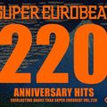 Super Eurobeat Vol. 220 - Anniversary Hits