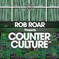 Rob Roar Presents Counter Culture. The Radio Show 028