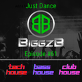 Just Dance Episode #61 - TECH HOUSE/BASS HOUSE/CLUB HOUSE