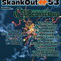 SkankOut#53 invites... SUBconscious (08/05/2021)
