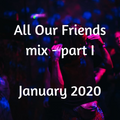 All Our Friends, 18 January 2020, Part I