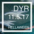 DYR // 11.5.17 HELLAWEEN