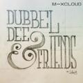 Dubbel Dee & Friends: Idris Rahman