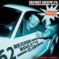 RECORD ROULETTE CLUB-Secret Show #4