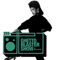 GHETTOBLASTERSHOW #268 (oct. 15/16)
