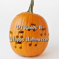 DJ Randy B - Happy Halloween