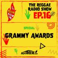 THE REGGAE RADIO SHOW - EP.16 Season 7 - Special: Grammy Awards