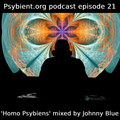 psybient.org podcast ep21 - Johnny Blue - Homo Psybiens