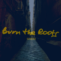 Burn The Roots S05E44 Kierunek