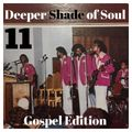 Deeper Shade Of Soul part 11 ( Everyday will be sunday. Gospel edition)