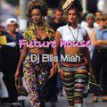 Future House Ellis Miah DJ Set