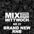 #21 MIXTAPE MITTWOCH / Brand New RnB