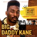 HIP HOP 4 JUSTICE WELCOMES BIG DADDY KANE