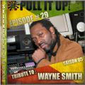Pull It Up Show - Episode 29 - S5