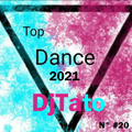 Top Dance 2021 Mix By DjTato N° #20