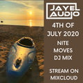 JayeL Audio Presents...4th of July 2020-NITE MOVES