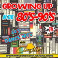 Growing up in the 80's-90's Vol : 14 [80's Dance Hits]