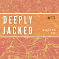 Deeply Jacked # 11 - Right on Cue - Deep & Jackin House
