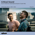 Critical Sound no.72   Hosted by Fade Black + Emperor (Guest Mix)   Rinse FM   03.10.2019