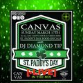 Live at Canvas (St. Paddy's Party) with DJ Diamond Tip