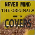 STRICTLY 45s #47 >NEVER MIND THE ORIGINALS-HERE'S THE COVERS<