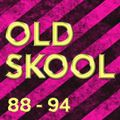 OLD SKOOL 88-94