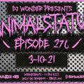 DJ Wonder Presents: AnimalStatus Episode 276