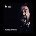 Noir Recommends 094 | Noir