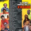 DJ KENNY KYAATAME DANCEHALL MIX MAY 2021