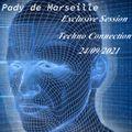 Exclusive Session # Techno Connection 24/09/2021 # Pady de Marseille