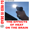 THE EFFECTS OF HEAT ON THE BRAIN [SIDE A + B]