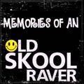 Memories Of An Oldskool Raver