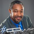 Adult Recess - Vol. 11 - LB Moore