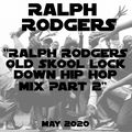 Ralph Rodgers Old Skool Lock Down Hip Hop Mix Part 2