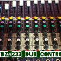 TDZ#233... Dub Control.....