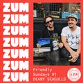 ZUM ZUM  Friendly Sundays #1 - Deany Seagulls