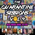 THE QUARANTINE SESSIONS VOL 4- Old Skool rave 92/93