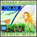 Binary Fusion #18 with Menja Mist on Di.Fm/Techno 10-8-18