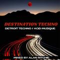 Destination Techno - Detroit Techno & Acid Muzique