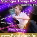 pointblank fm stranger things show #75 guest dj stuart patterson