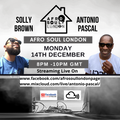 Antonio Pascal AfroSoulLondon Live! with guest Solly Brown Host