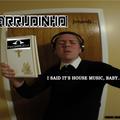 Arrudinho presents: I Said It's House Music, Baby