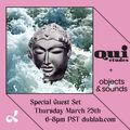 Quietudes with special guests Objects & Sounds 3.25.2021