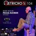 Petrichor 104 Guest Mix by Pascal Kleiman (France)