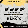 Rude Podcast E14 - REMO (UK Bass Electronica)