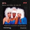 Techtrônica #3 - Música eletrônica nos anos 80