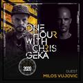 One Hour With Chris Gekä #226 - Guest MILOS VUJOVIC